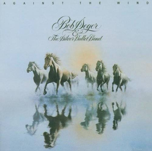 『Against The Wind』('80)/Bob Seger & The Silver Bullet Band