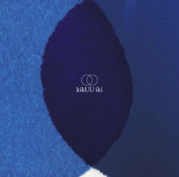 アルバム『kikUUiki』