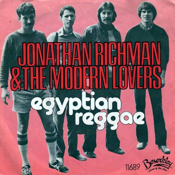 「Egyptian Reggae」/Jonathan Richman & the Modern Lovers