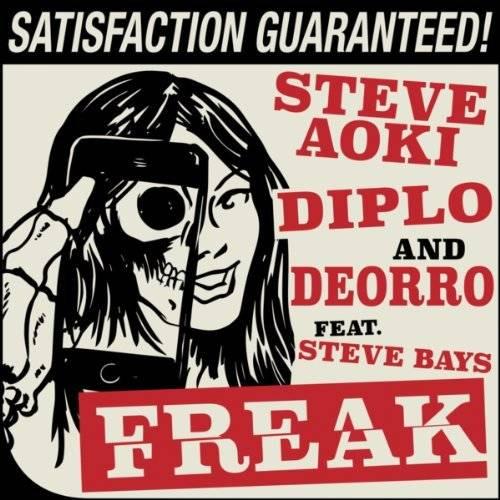 シングル「Freak」('14)/Steve Aoki, Diplo, & Deorro (ft. Steve Bays)
