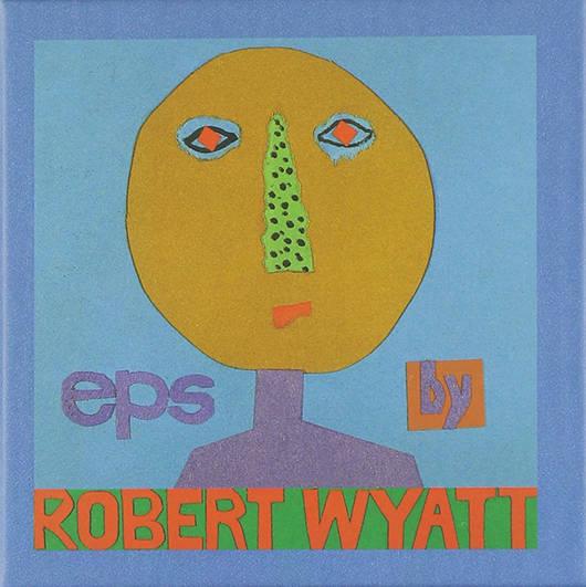 『EPs』('99)/Robert Wyat