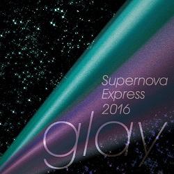 GLAY「Supernova Express 2016」ジャケット画像