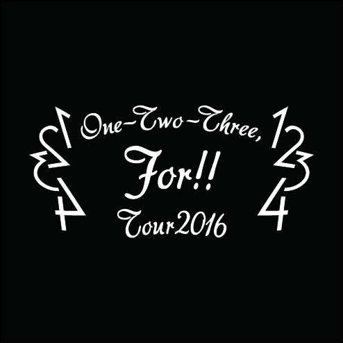 『One- Two-Three, For!! TOUR 2016』