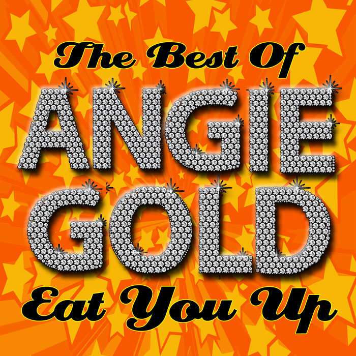 「Eat You Up」収録アルバム『The Best Of Angie Gold』