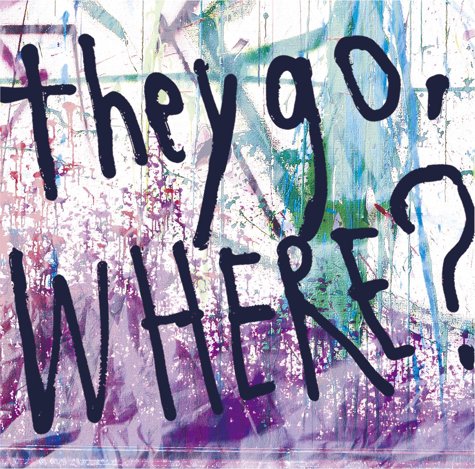 アルバム『they go, Where?』