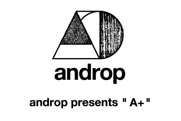 "『androp presents "" A+ ""』ツアータイトル"