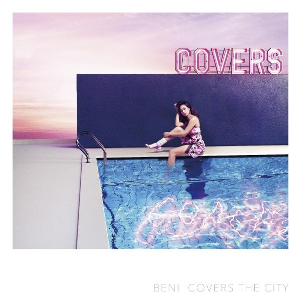 BENI、9/13(水)発売 カバーアルバム「COVERS THE CITY」よりダイジェスト映像公開!!