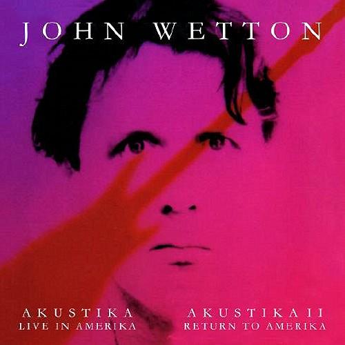 ジョン・ウェットンのアコースティック・ライヴが未発表音源を加えて再登場。「Akustica I-Live in Amerika & Akusitika II-Return to Amerika」