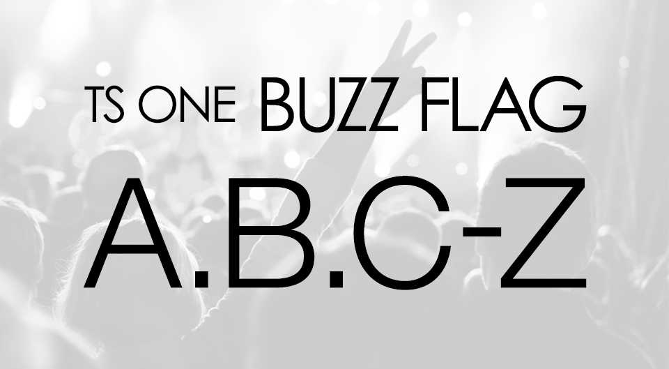 TS ONE『BUZZ FLAG』A.B.CーZ