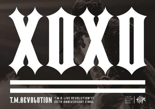 Blu-ray&DVD『T.M.R. LIVE REVOLUTION'17 -20th Anniversary FINAL at Saitama Super Arena-』 (okmusic UP's)