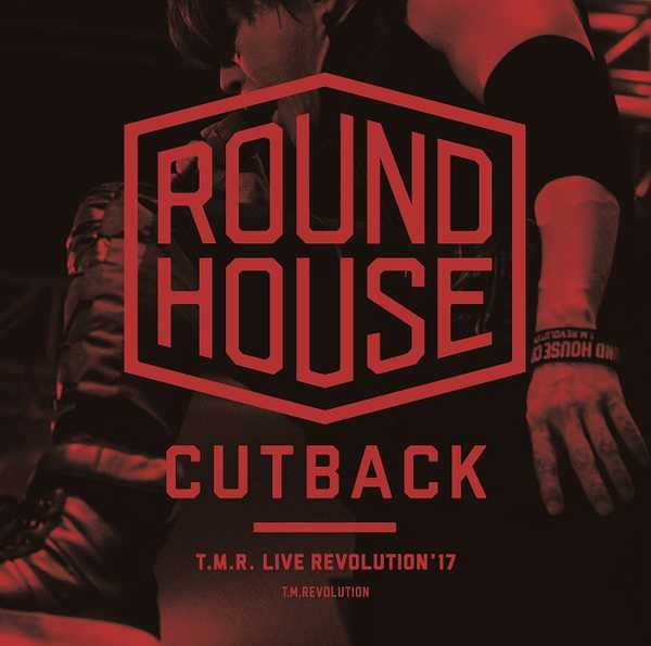 アルバム『T.M.R. LIVE REVOLUTION'17 -ROUND HOUSE CUTBACK-』  (okmusic UP's)