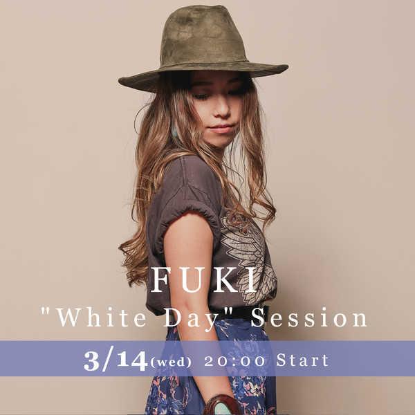 """LINE LIVE『FUKI """"White Day"""" Session』 (okmusic UP's)"""