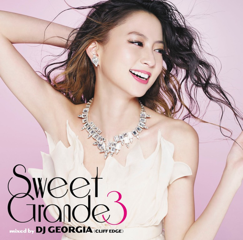 J-R&B MIX CD『Sweet Grande 3 mixed by DJ GEORGIA (CLIFF EDGE)』