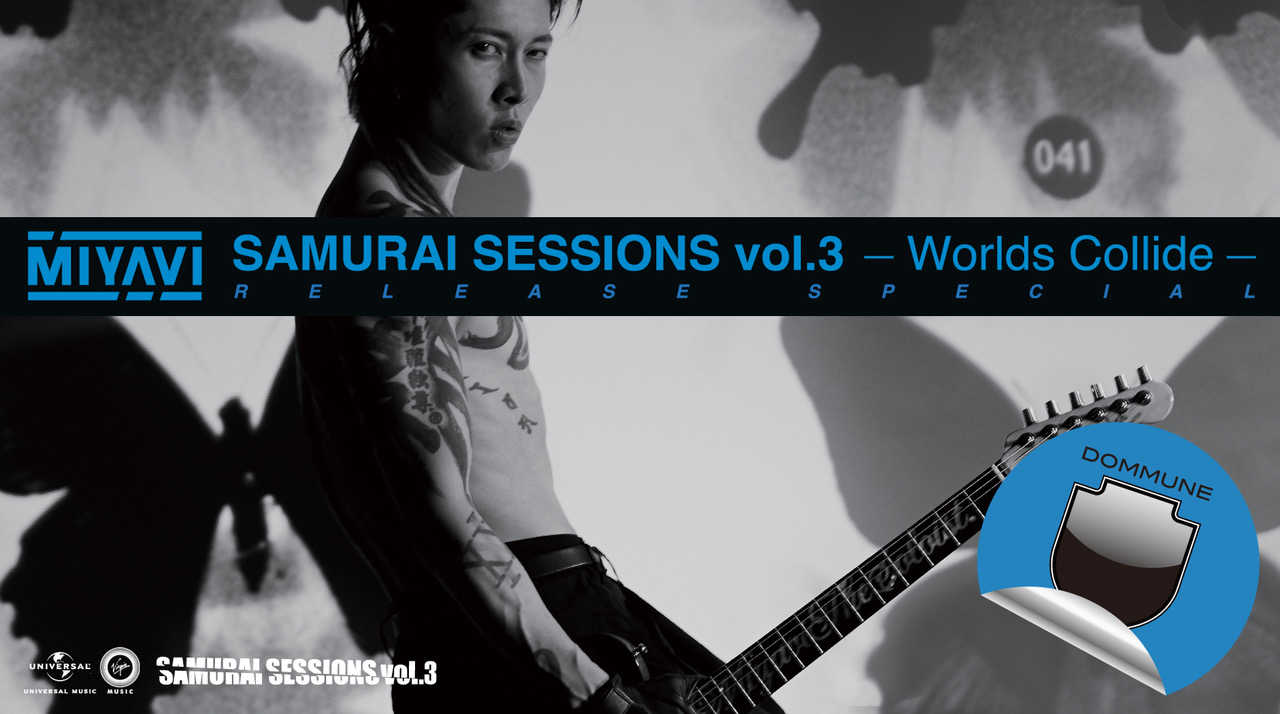 『SAMURAI SESSIONS vol.3 - Worlds Collide -』