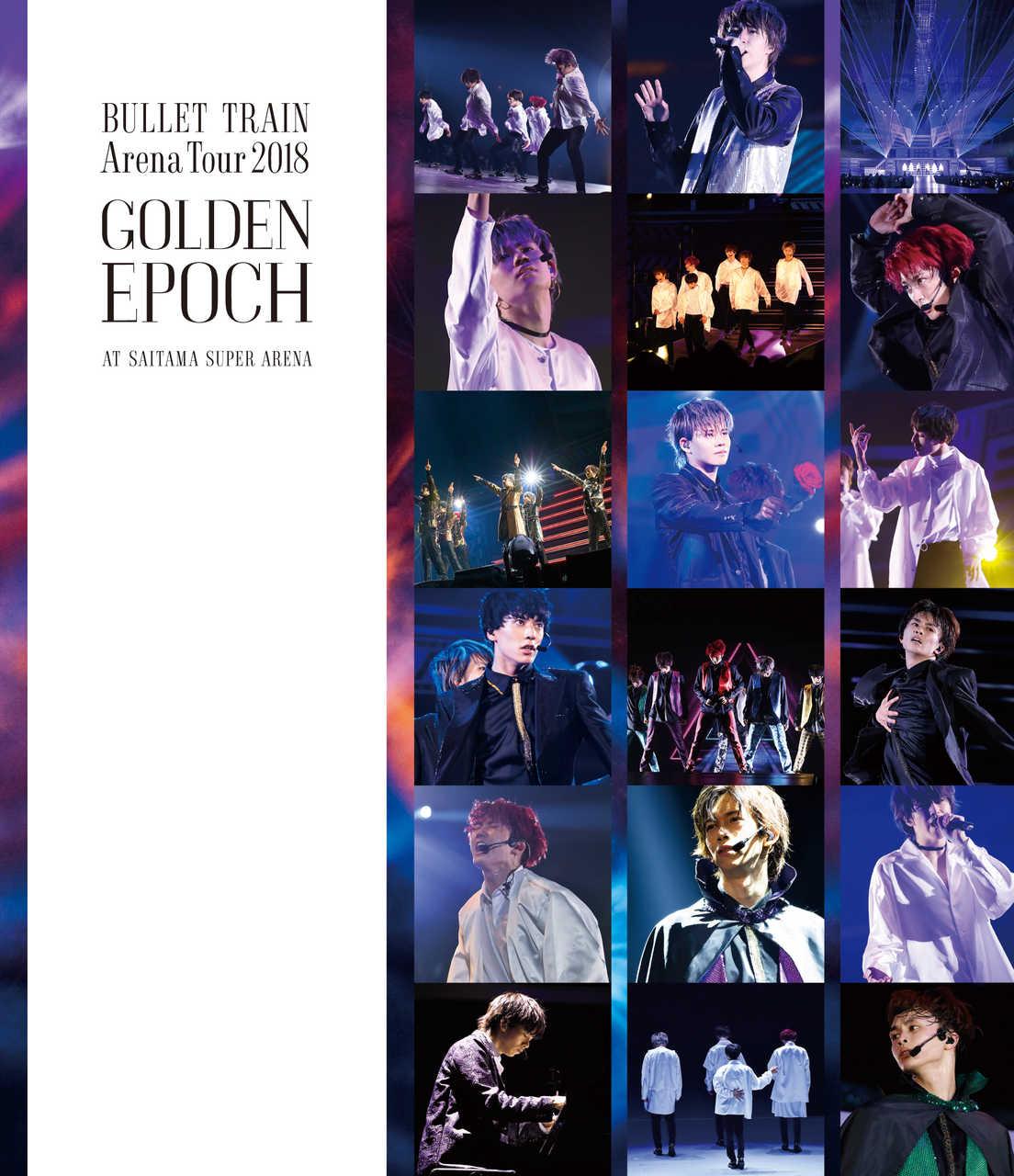 Blu-ray『BULLET TRAIN Arena Tour 2018 GOLDEN EPOCH AT SAITAMA SUPER ARENA 』【通常盤】