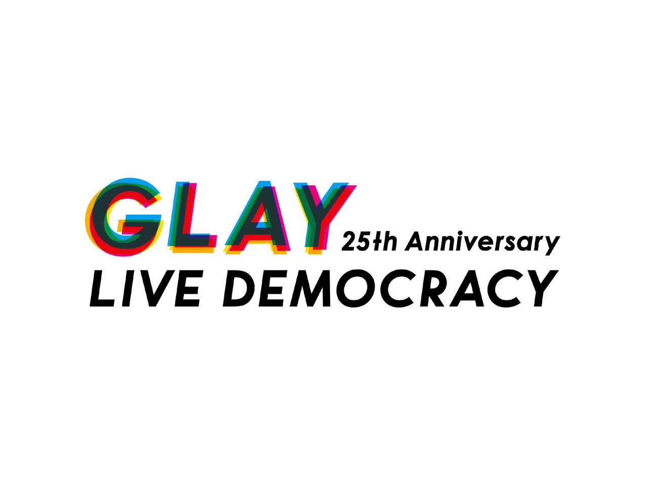 "『GLAY 25th Anniversary""LIVE DEMOCRACY""』"