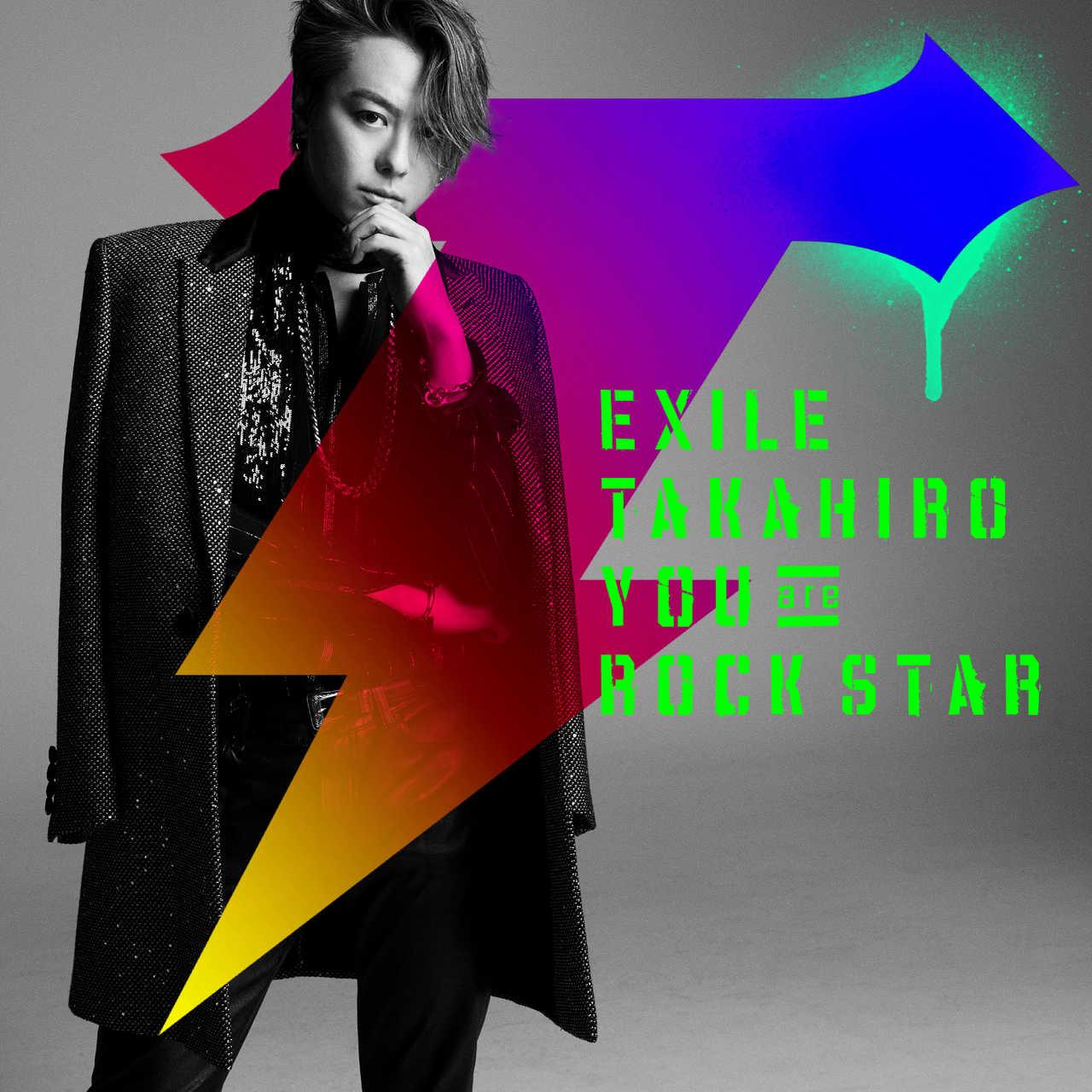 EXILE TAKAHIRO 新曲「YOU are ROCK STAR」配信スタート!MVも同時解禁!