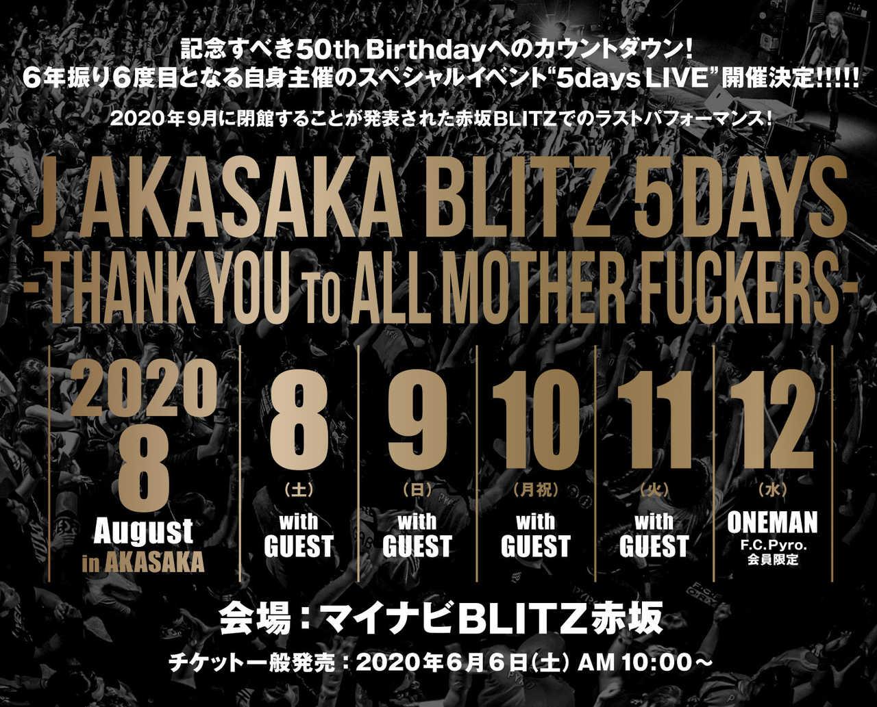 『J AKASAKA BLITZ 5DAYS -THANK YOU TO ALL MOTHER FUCKERS-』