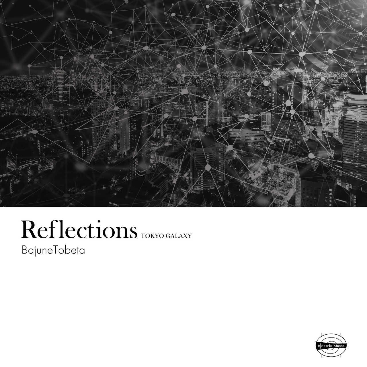 アルバム『Reflections-TOKYO GALAXY』