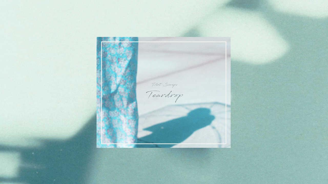 「Teardrop」MV