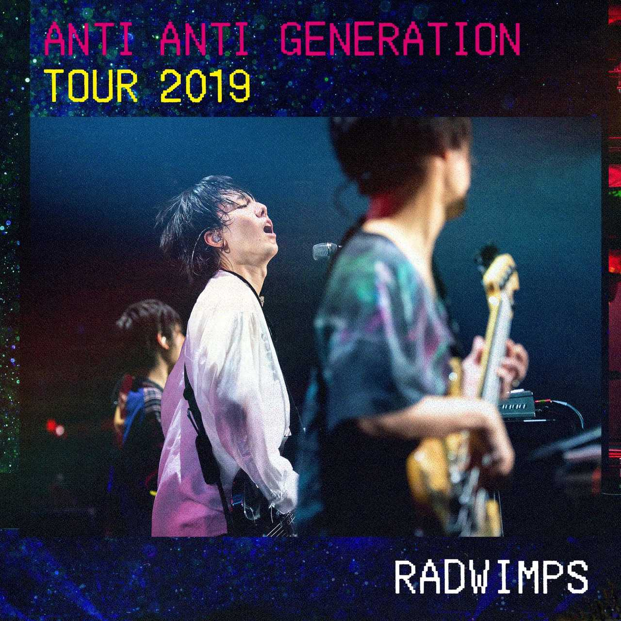 『ANTI ANTI GENERATION TOUR 2019』