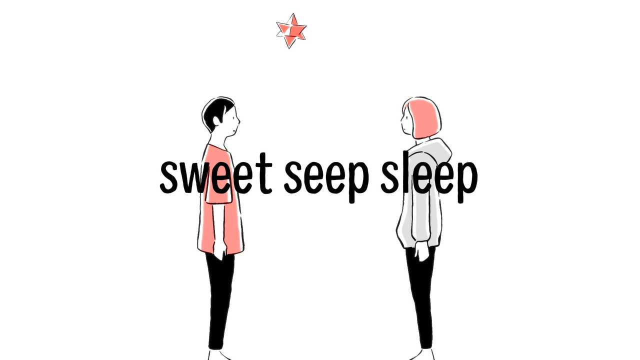 「sweet seep sleep」MV