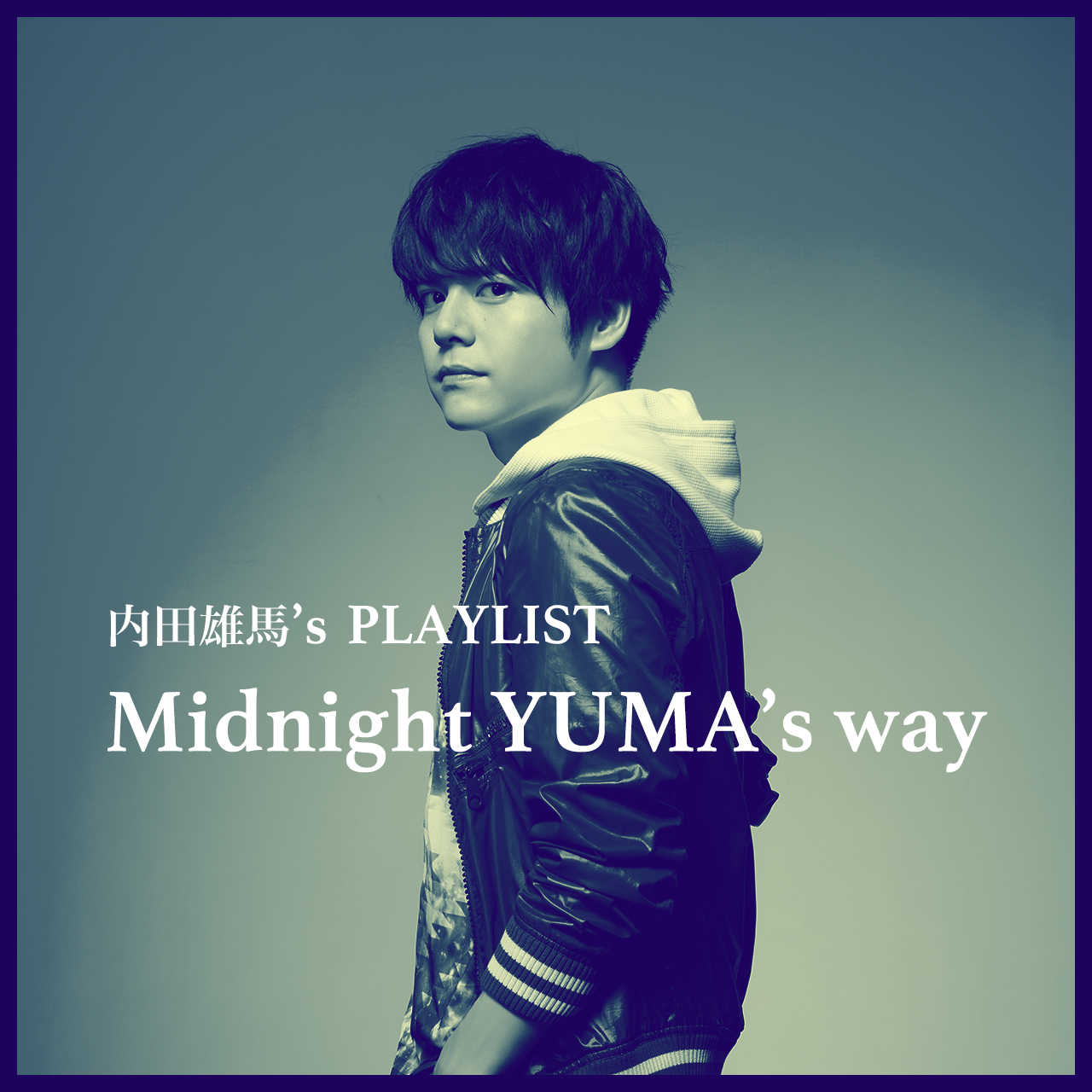 「Midnight YUMA's way」