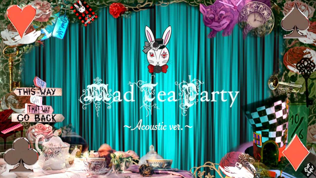 「Mad Tea Party~Acoustic ver.~」MV