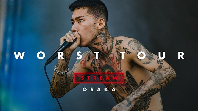 『WORST TOUR STREAM – OSAKA』