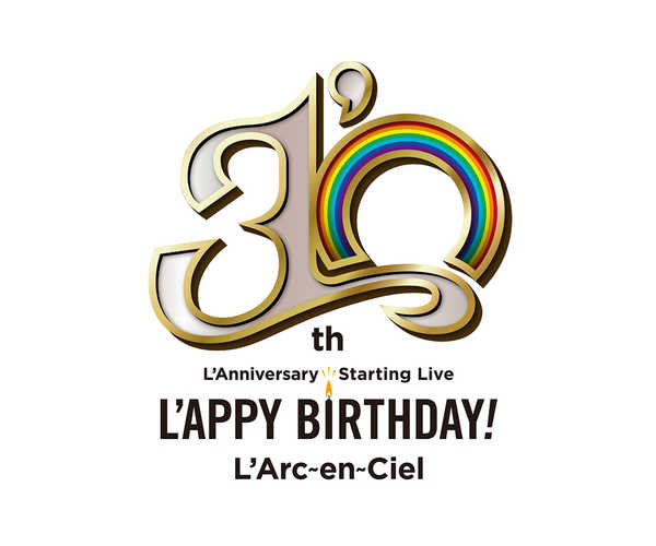 "『30th L'Anniversary Starting Live""L'APPY BIRTHDAY!""』 (okmusic UP's)"