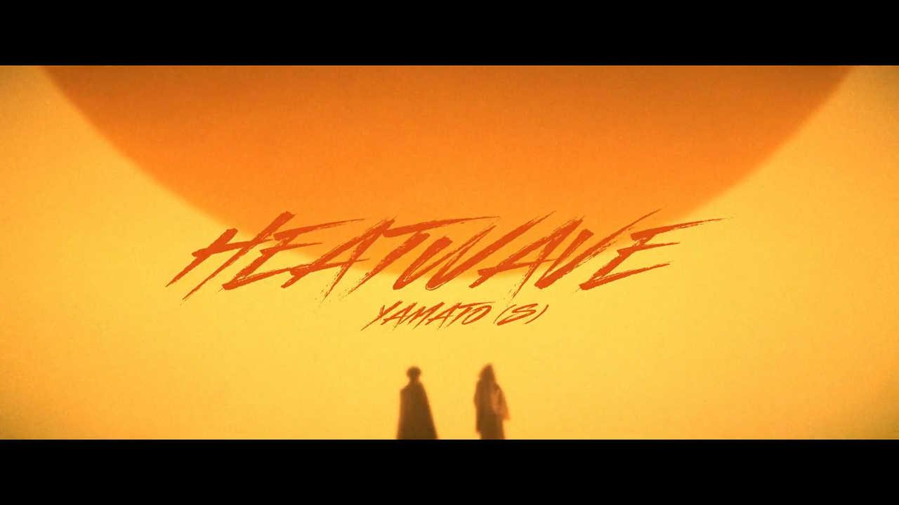 「Heatwave」MV Yamato(.S) Project team
