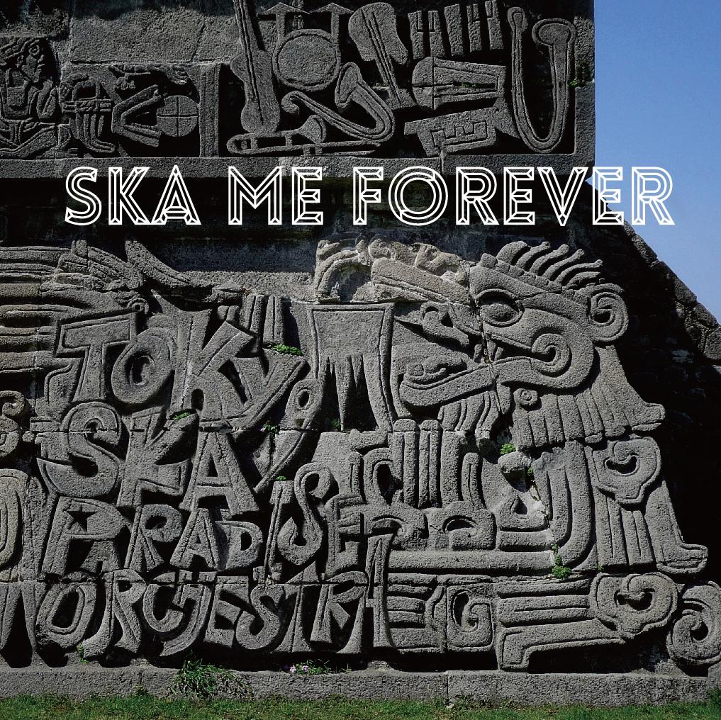 アルバム『SKA ME FOREVER』 【CD+DVD】【CD】共通ジャケット