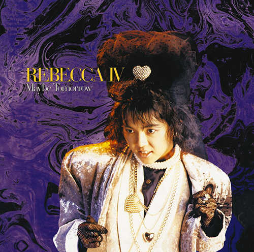 『REBECCA IV ~Maybe Tomorrow~』/レベッカ