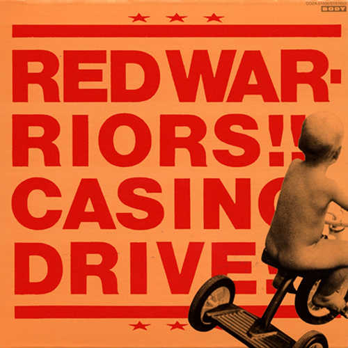 『CASINO DRIVE』/RED WARRIORS