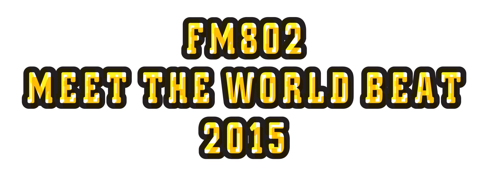 『FM802 MEET THE WORLD BEAT 2015』