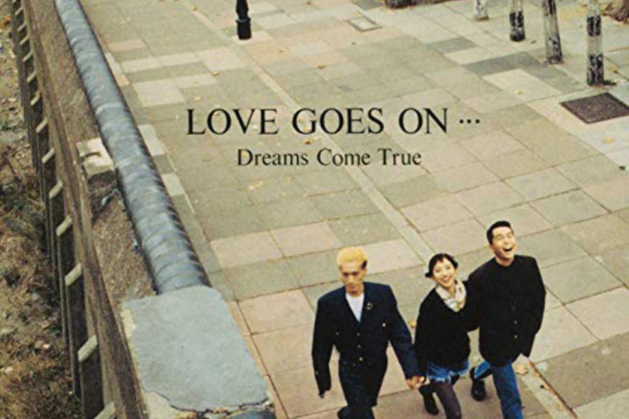 LOVE GOES ON…』の歌声を聴けば誰もが納得、DREAMS COME TRUEが愛され ...